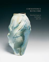 oexistence With Fire: Wood-Fired Ceramics by Frank Boyden, 1985-2006