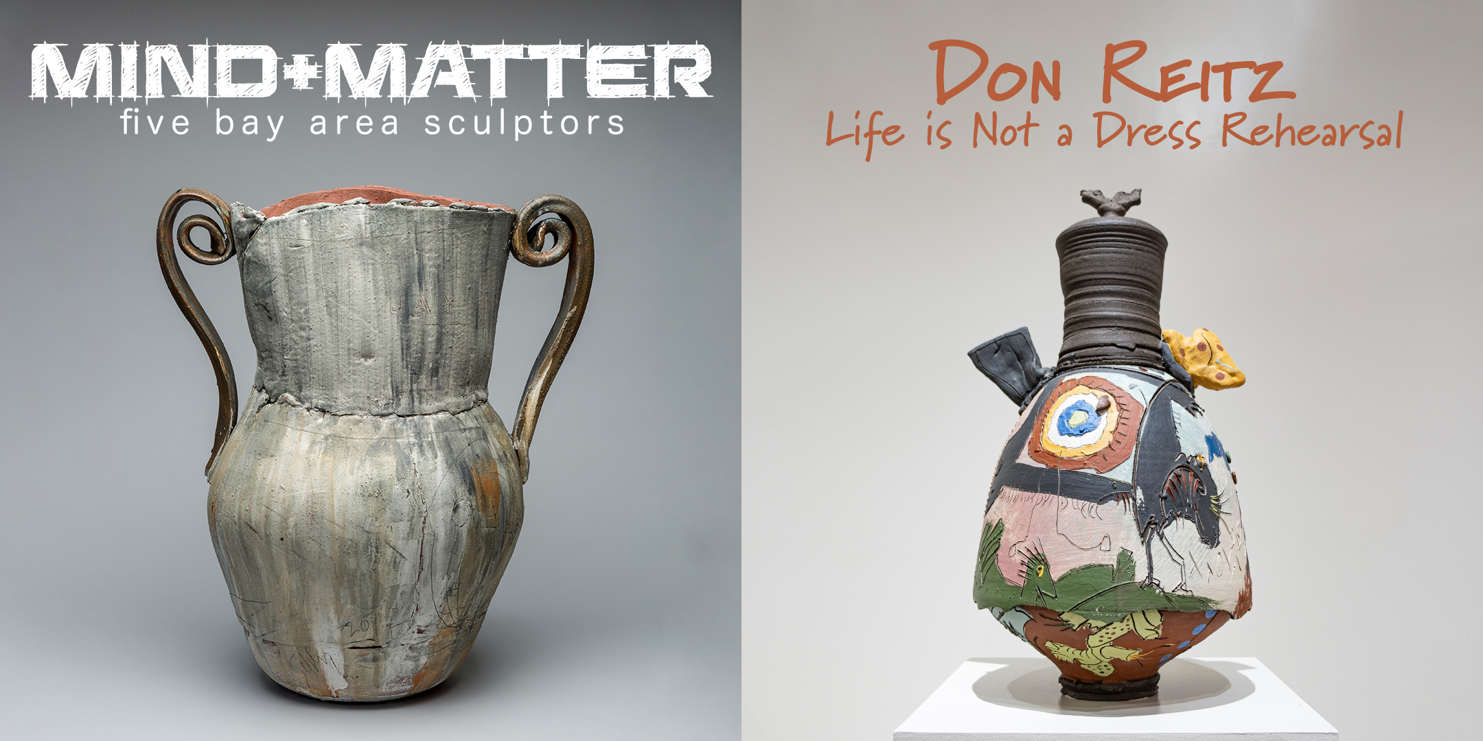 Images from MIND+MATTER and Don Reitz: Life is Not a Dress Rehearsal.